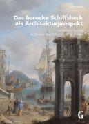 Das barocke Schiffsheck als Architekturprospekt